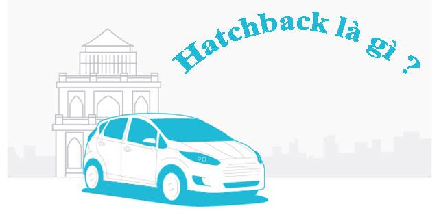 Xe hatchback là gì